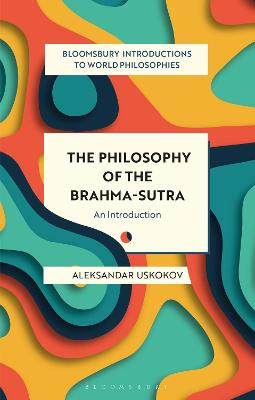 The Philosophy of the Brahma-sutra: An Introduction