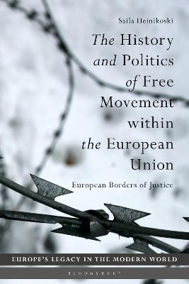The History and Politics of Free Movement within the European Union: European Borders of Justice