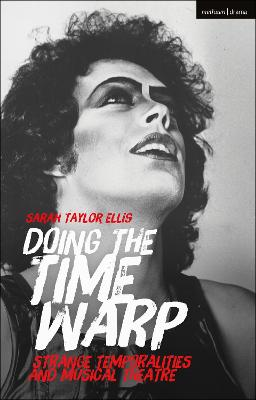 Doing the Time Warp: Queer Temporalities and Musical Theatre