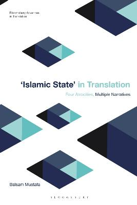 Islamic State in Translation: Four Atrocities, Multiple Narratives