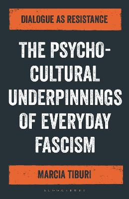 How to Talk to a Fascist: The Authoritarianism of Everyday Life