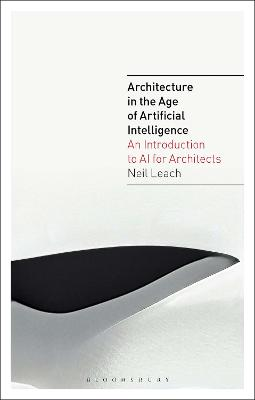 The AI Design Revolution: Architecture in the Age of Artificial Intelligence