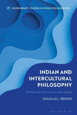 Indian and Intercultural Philosophy: Personhood, Consciousness, and Causality