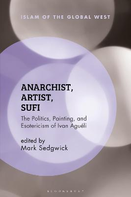 Anarchist, Artist, Sufi: The Politics, Painting, and Esotericism of Ivan Agueli