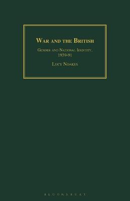 War and the British: Gender and National Identity, 1939-91