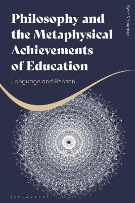 Philosophy and the Metaphysical Achievements of Education: Language and Reason