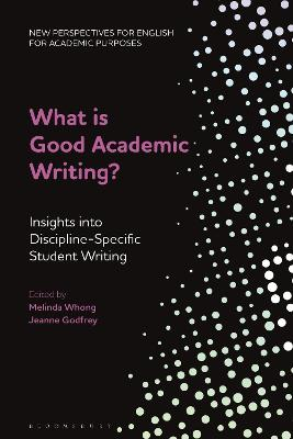 What is Good Academic Writing?: Insights into Discipline-Specific Student Writing