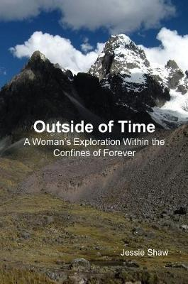 Outside of Time: A Woman's Exploration Within the Confines of Forever