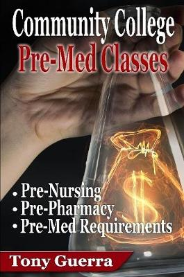 Community College Premed Classes: Pre-Nursing, Pre-Pharmacy, and Pre-Med Requirements