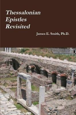 Thessalonian Epistles Revisited