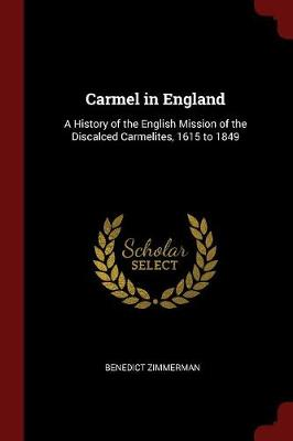 Carmel in England: A History of the English Mission of the