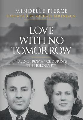 Love with No Tomorrow: Tales of Romance During the Holocaust