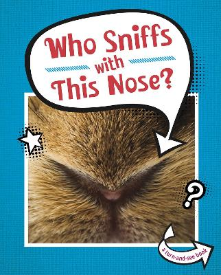 Who Sniffs With This Nose?