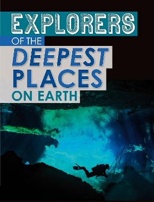Explorers of the Deepest Places on Earth