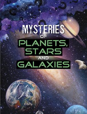 Mysteries of Planets, Stars and Galaxies