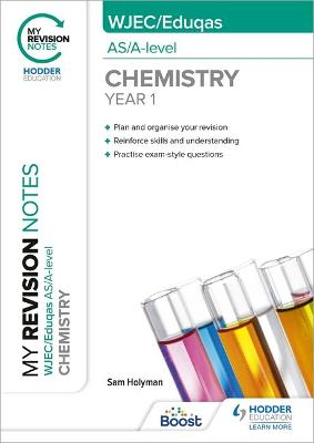 My Revision Notes: WJEC/Eduqas AS/A-Level Year 1 Chemistry