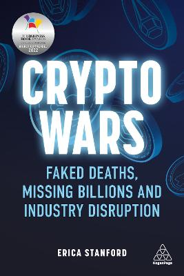 Crypto Wars: Faked Deaths, Missing Billions and Industry Disruption