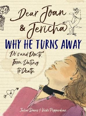 Dear Joan and Jericha - Why He Turns Away: Do's and Don'ts, from Dating to Death