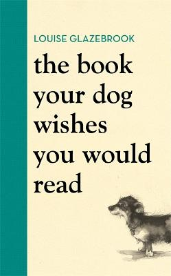 The Book Your Dog Wishes You Would Read