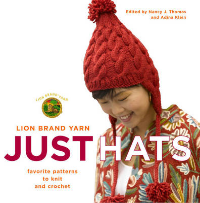 Lion Brand Yarn: Just Hats - Favourite Patterns to Knit and Crochet