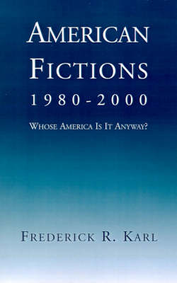 American Fictions, 1980-2000: Whose America Is It Anyway?