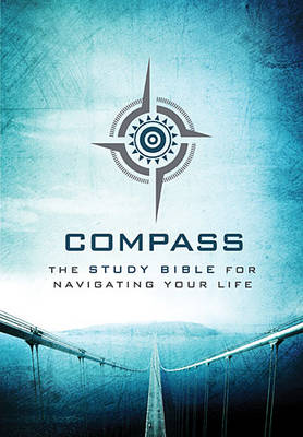 The Voice, Compass Study Bible, Hardcover: The Study Bible for Navigating Your Life