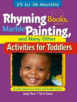 Rhyming Books, Marble Painting, and Many Other Activities for Toddlers: 25 to 36 Months