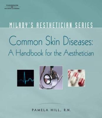 Milady's Aesthetician Series: Common Skin Diseases: A Handbook for the Aesthetician