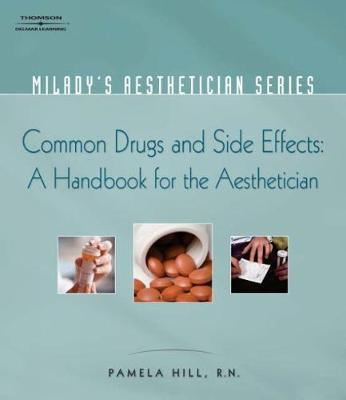 Milady's Aesthetician Series: Common Drugs and Side Effects: A Handbook for the Aesthetician