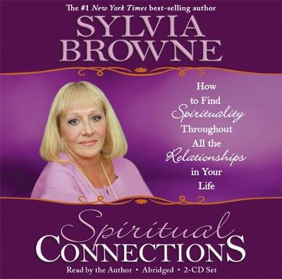 Spiritual Connections: How To Find Spirituality Throughout All The Relationships In Your Life