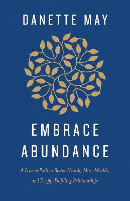 Embracing Abundance: 40 Days to Better Relationships and More Peace and Prosperity