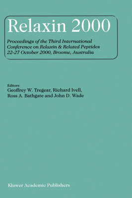 Relaxin 2000: Proceedings of the Third International Conference on Relaxin & Related Peptides 22-27 October 2000, Broome, Australia