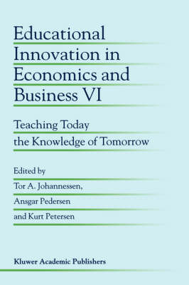 Educational Innovation in Economics and Business VI: Teaching Today the Knowledge of Tomorrow