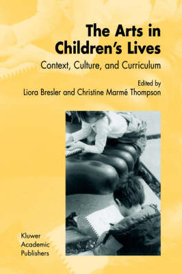 The Arts in Children's Lives: Context, Culture, and Curriculum