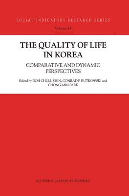 The Quality of Life in Korea: Comparative and Dynamic Perspectives
