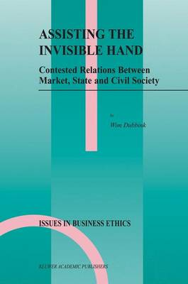 Assisting the Invisible Hand: Contested Relations Between Market, State and Civil Society