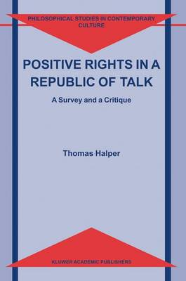 Positive Rights in a Republic of Talk: A Survey and a Critique