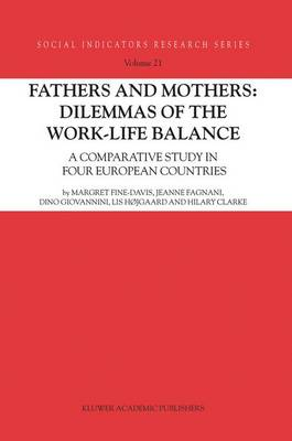 Fathers and Mothers: Dilemmas of the Work-Life Balance: A Comparative Study in Four European Countries