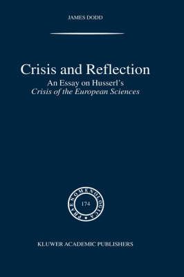 Crisis and Reflection: An Essay on Husserl's Crisis of the European Sciences
