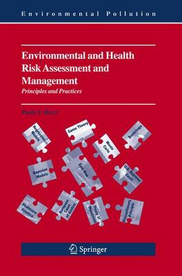 Environmental and Health Risk Assessment and Management: Principles and Practices