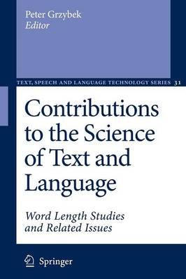 Contributions to the Science of Text and Language: Word Length Studies and Related Issues