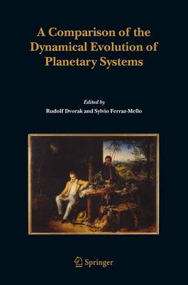 A Comparison of the Dynamical Evolution of Planetary Systems: Proceedings of the Sixth Alexander von Humboldt Colloquium on Celestial Mechanics Bad Hofgastein (Austria), 21-27 March 2004