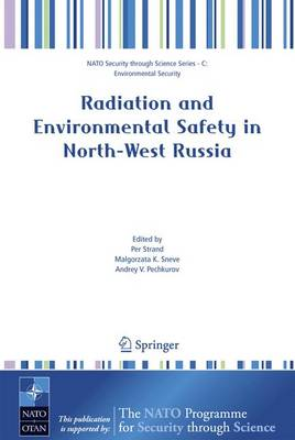 Radiation and Environmental Safety in North-West Russia: Use of Impact Assessments and Risk Estimation