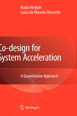Co-Design for System Acceleration: A Quantitative Approach