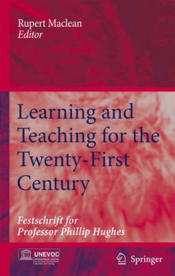 Learning and Teaching for the Twenty-First Century: Festschrift for Professor Phillip Hughes