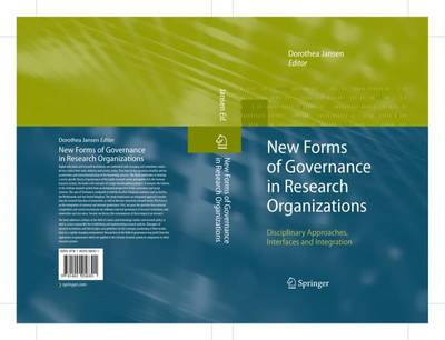 New Forms of Governance in Research Organizations: Disciplinary Approaches, Interfaces and Integration