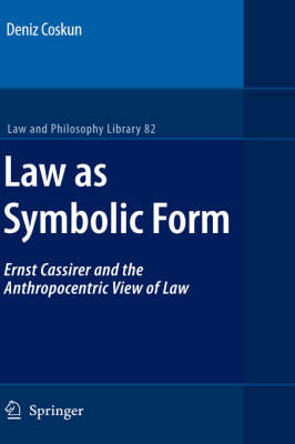 Law as Symbolic Form: Ernst Cassirer and the Anthropocentric View of Law