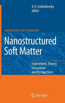 Nanostructured Soft Matter: Experiment, Theory, Simulation and Perspectives