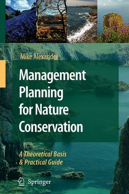 Management Planning for Nature Conservation: A Theoretical Basis and Practical Guide