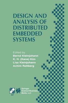 Design and Analysis of Distributed Embedded Systems: IFIP 17th World Computer Congress - TC10 Stream on Distributed and Parallel Embedded Systems (DIPES 2002) August 25-29, 2002, Montreal, Quebec, Canada